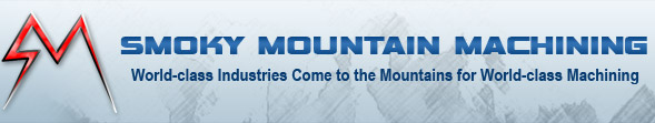 Smoky Mountain Machining, Inc. | World-class Industries Come to the Mountains for World-class Machining